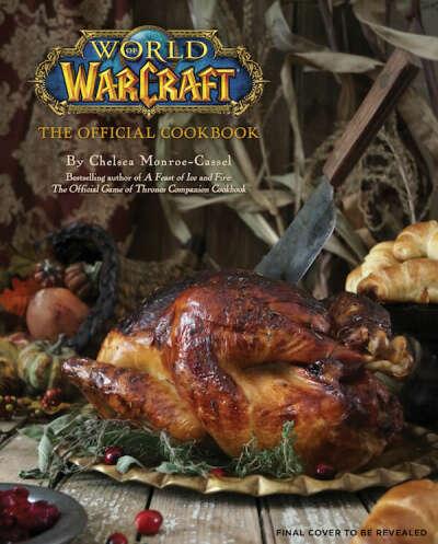 World of Warcraft: The Official Cookbook                                                                                                                                            – October 18, 2016