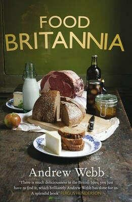 Food Britannia,Webb Andrew