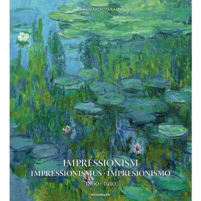 Impressionism 1860-1910, автор Kristina Menzel