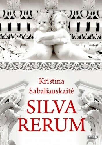 «Silva rerum» Кристина Сабаляускайте