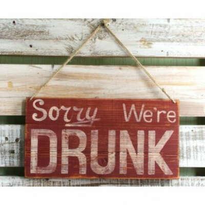 "Табличка ""Sorry we're drunk"""