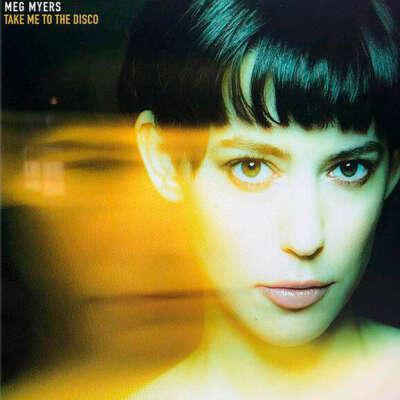 Виниловая пластинка Meg Myers. Take me to the disco
