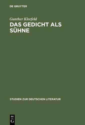 Das Gedicht ALS Suhne: Georg Trakls Dichtung Und Krankheit - Eine Psychoanalytische Studie (Studien Zur Deutschen Literatur) Автор: Gunther Kleefeld