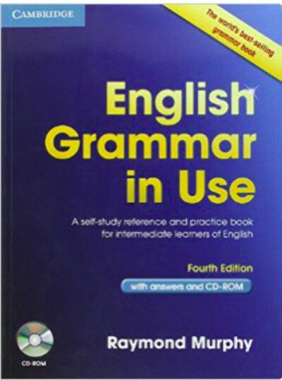 """English Grammar in Use with Answers and CD-ROM: A Self-Study Reference and Practice Book for Intermediate Learners of English"" Raymond Murphy"