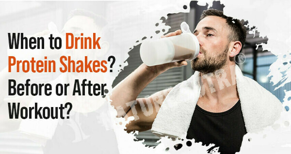 When to Drink Protein Shakes? Before or After Workout? - Nature Sutra