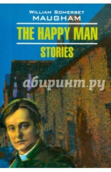 William Maugham: The Happy Man