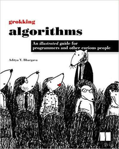 Grokking Algorithms: An illustrated guide for programmers