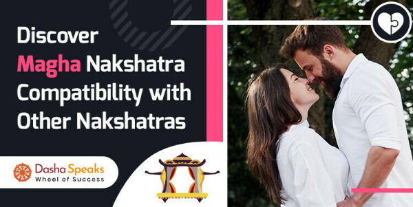 Magha Nakshatra Compatibility: Best and Worst Matches