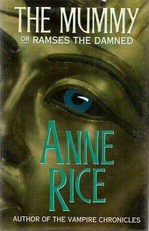 Энн Райс - Мумия.