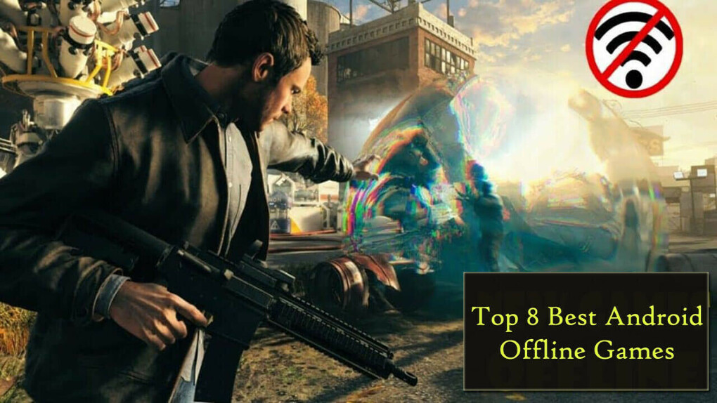 Best Offline Android Games and Top 8 Games | Flipshope
