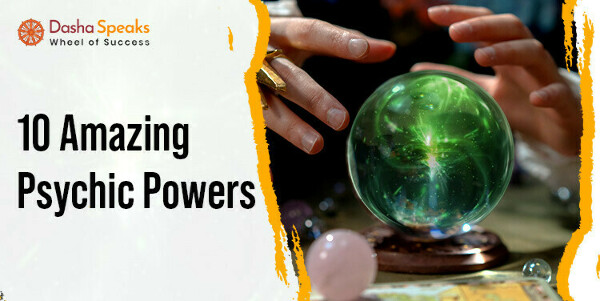 Different Types of Psychic Abilities - All Psychic Powers List