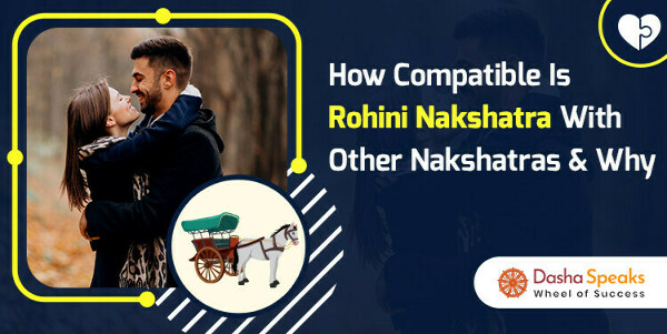 Rohini Nakshatra Compatibility With Others – Everything You Need To Know