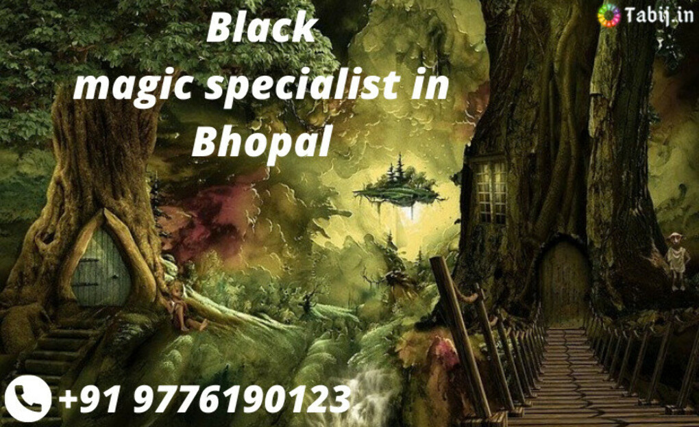 Real Black magic specialist in Bhopal – call on +91 9776190123
