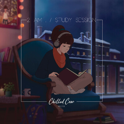 ChilledCow Records - 2 Am. Study Session