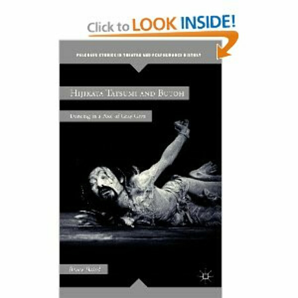 Hijikata Tatsumi and Butoh: Dancing in a Pool of Gray Grits (Palgrave Studies in Theatre and Performance History) [Hardcover]