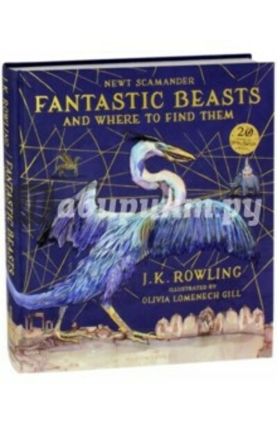 Joanne Rowling: Fantastic Beasts and Where to Find Them