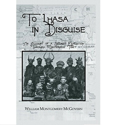 To Lhasa In Disguise (Kegan Paul Travellers Series) 1st edition by Mcgovern (2004) Hardcover