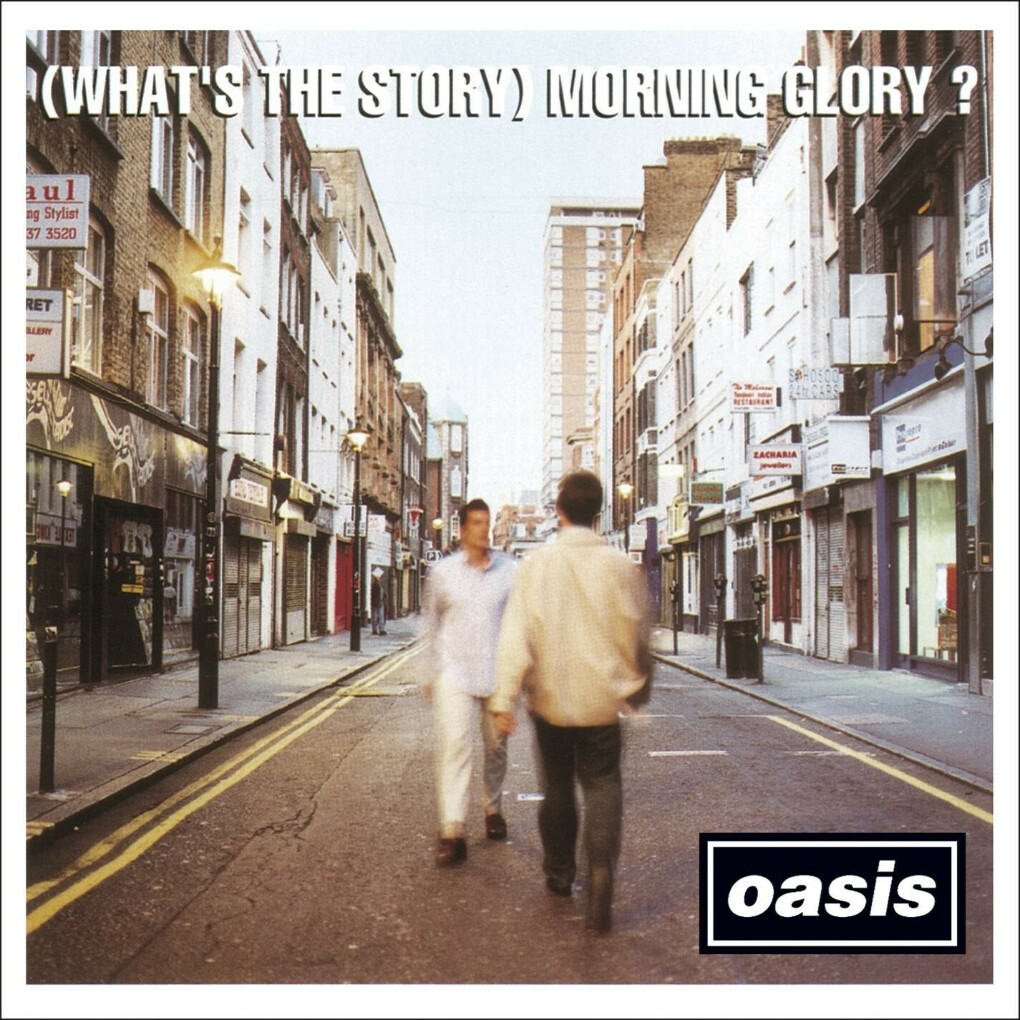 Oasis. (What is The Story) Morning Glory?