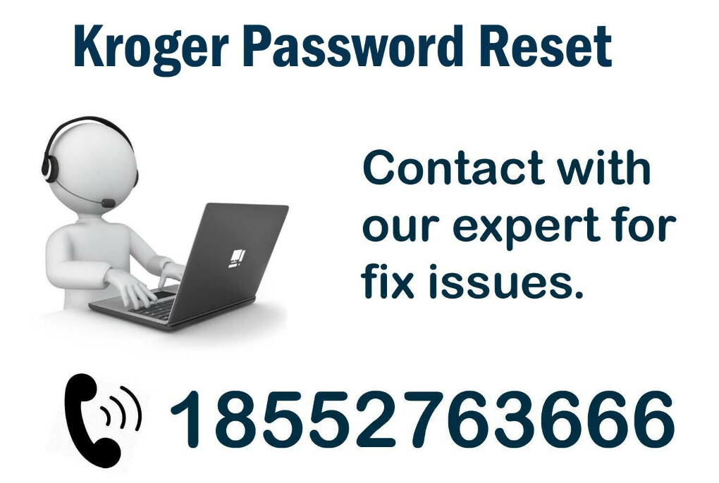 Kroger Password Reset ? Dial 1-855-276-3666