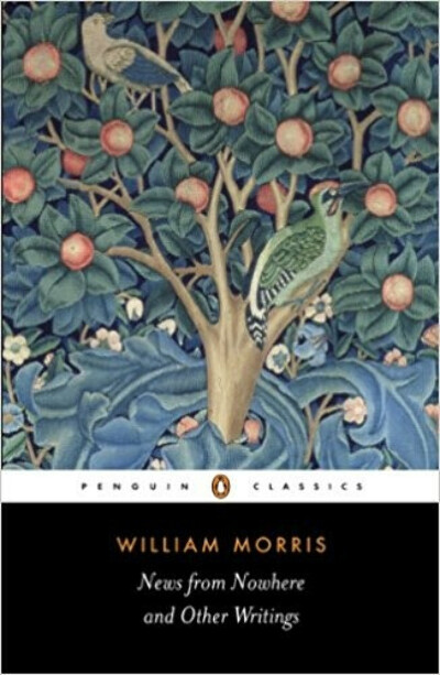 William Morris «News from Nowhere and Other Writings»