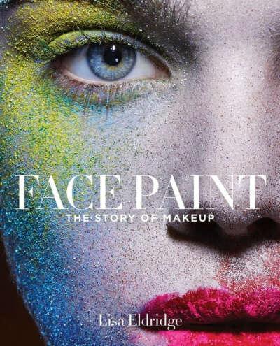 "Lisa Eldridge Face ""Paint: The Story of Makeup"""