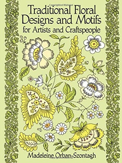 Traditional Floral Designs and Motifs for Artists and Craftspeople (Dover Pictorial Archive)