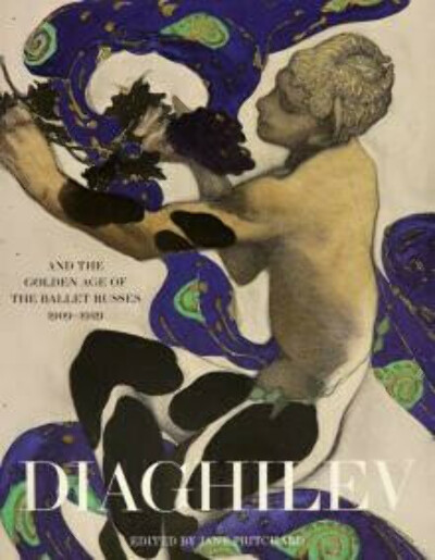 Book Diaghilev and the Golden Age of the Ballets Russes (1909–1929)