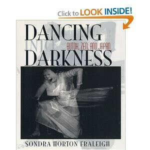 Dancing Into Darkness: Butoh, Zen, and Japan [Hardcover]