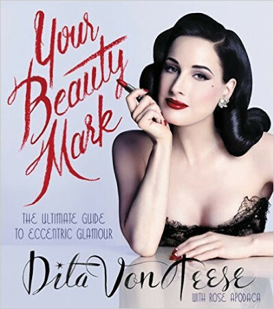 Your Beauty mark. Dita Von Teese