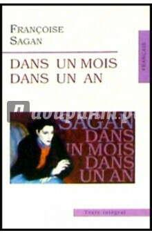 Francoise Sagan: Dans un Mois Dans un An