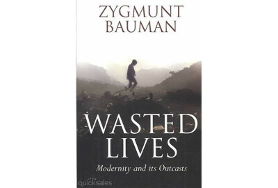 Wasted Lives, Modernity and its Outcasts