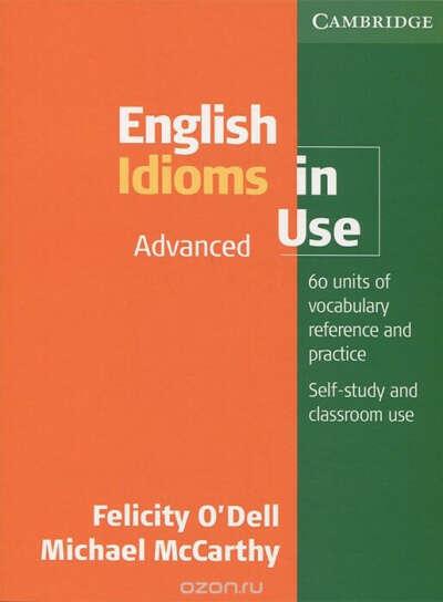 English Idioms in Use: Advanced