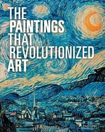 Stauble C. Paintings That Revolutionized Art