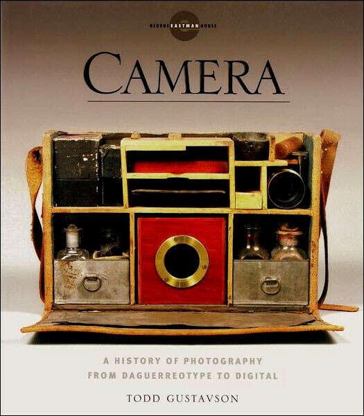 Камера: История фотографии от дагерротипа до цифрового фото -  Тодд Густавсон