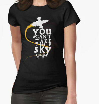 You cant take the sky from me