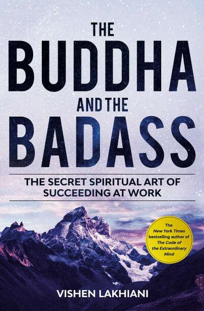 Книга The Buddha and the Badass: The Secret Spiritual Art of Succeeding at Work
