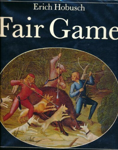 Fair Game: A History of Hunting, Shooting, and Animal Conservation