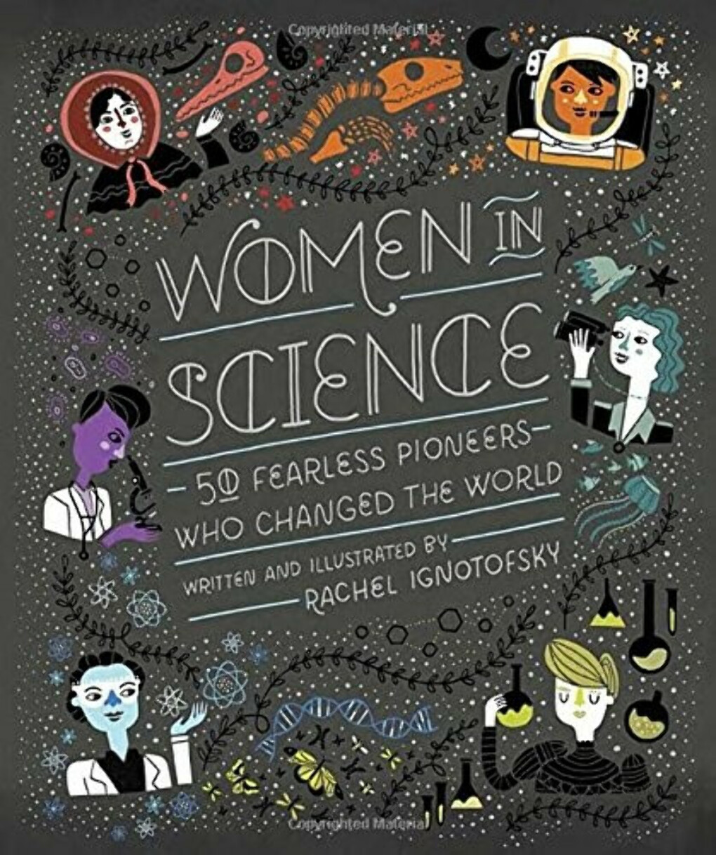 Women in Science: 50 Fearless Pioneers Who Changed the World                    Hardcover                                                                                                                                                        – July 26, 201