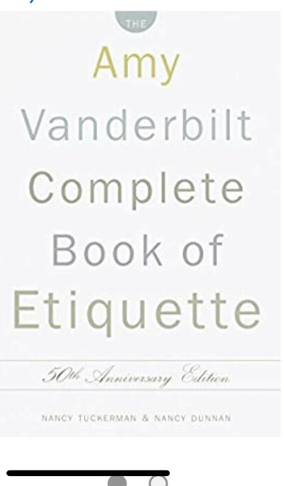 The Amy Vanderbilt Complete Book of Etiquette, 50th Anniversay Edition                                                            1st Edition
