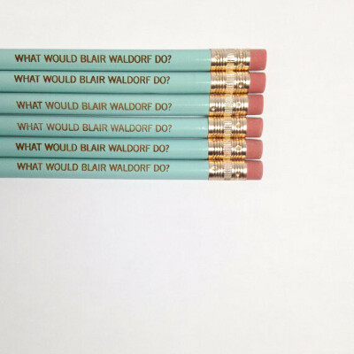 What would Blair Waldorf do pencils