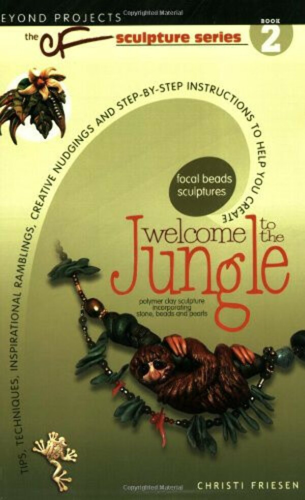 Welcome to the Jungle: Beyond Projects: The CF Sculpture series book 2