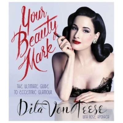 Dita Von Teese Book: Your Beauty Mark