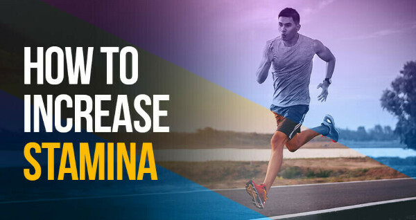 How to Increase Stamina? Easy Tips to Build Endurance Fast