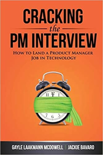 Cracking the PM Interview: How to Land a Product Manager Job in Technology (eng)