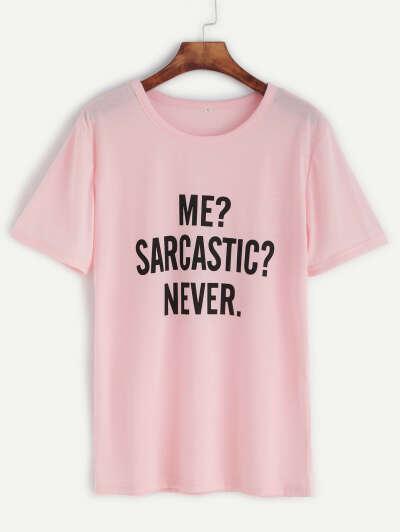 "T-shirt ""Me? Sarcastic? Never."""