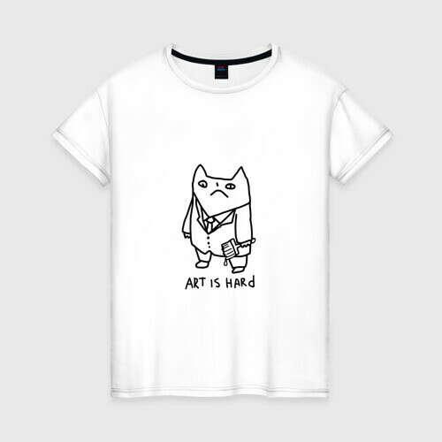 Art is hard Женская футболка хлопок размер S