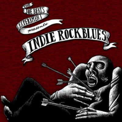 The Joe Beats Experiment* - Presents Indie Rock Blues