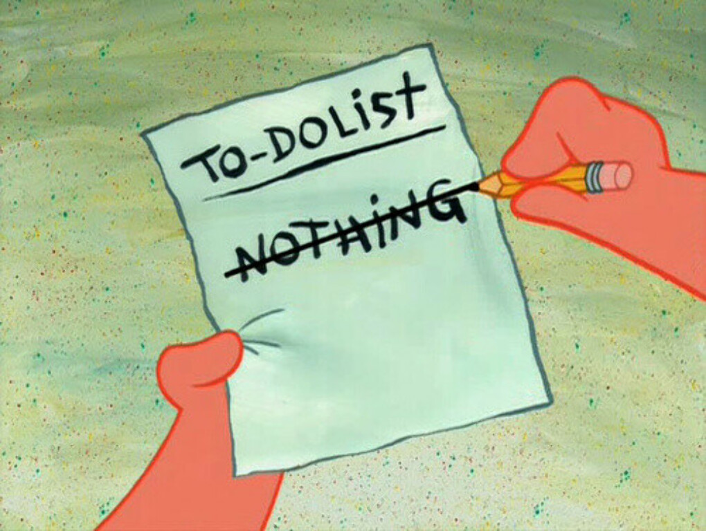 do nothing all day